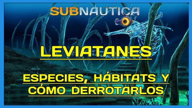 Subnautica: TODOS los leviatanes, hábitats y cómo derrotarlos