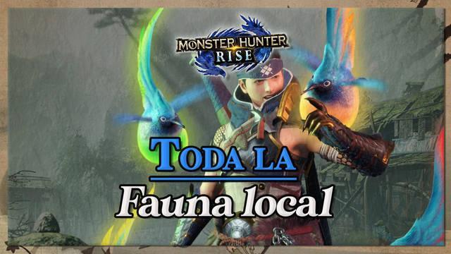 TODA la fauna local en Monster Hunter Rise: Tipos, efectos y hábitats