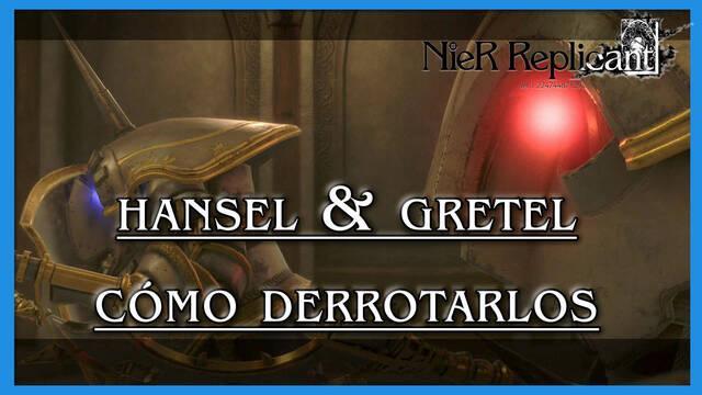 NieR Replicant: Hansel & Gretel - Cómo derrotarlos