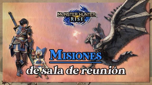 Todas las misiones de sala de reunión en Monster Hunter Rise y cómo completarlas