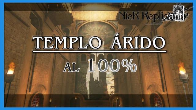 NieR Replicant: Templo árido al 100%