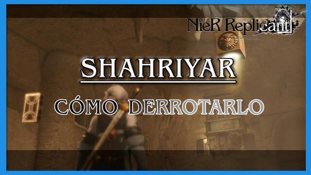 NieR Replicant: Shahriyar - Cómo derrotarlo