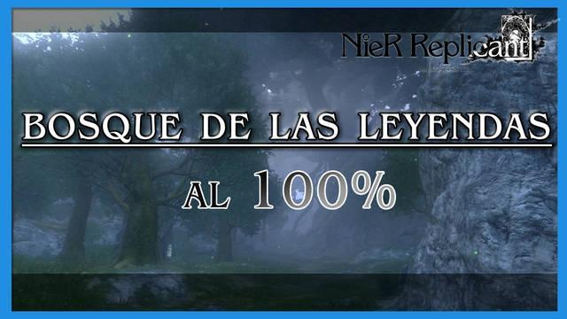 NieR Replicant: Bosque de las leyendas al 100%