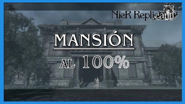 NieR Replicant: Mansión al 100%