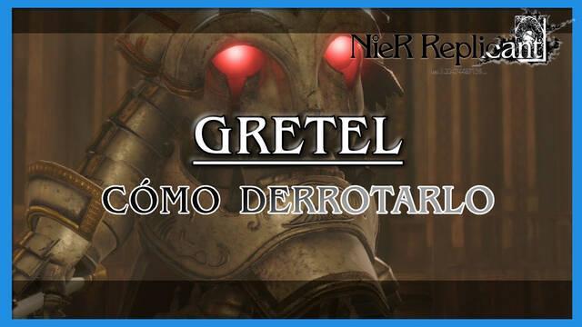 NieR Replicant: Gretel - Cómo derrotarlo