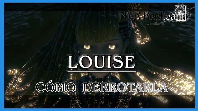 NieR Replicant: Louise - Cómo derrotarla