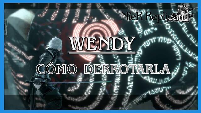 NieR Replicant: Wendy - Cómo derrotarla