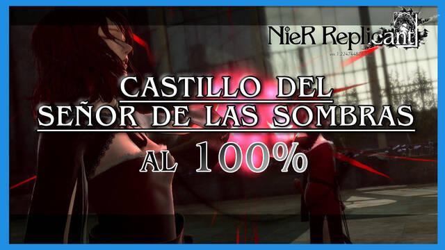 NieR Replicant: Castillo del Señor de las Sombras al 100%