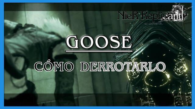 NieR Replicant: Goose - Cómo derrotarlo