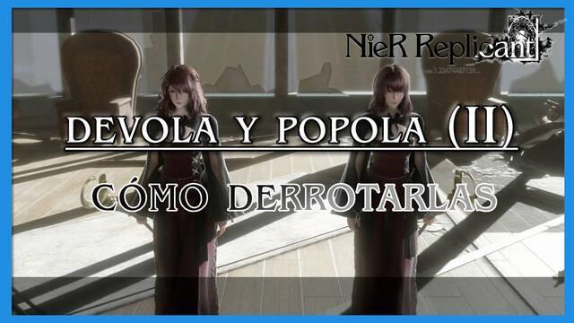 NieR Replicant: Devola y Popola (II) - Cómo derrotarlas