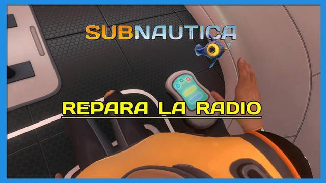 Repara la radio en Subnautica al 100%