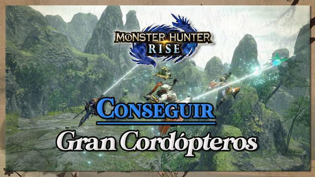 Monster Hunter Rise: Cómo conseguir Gran Cordópteros y usarlos en Joyerbas