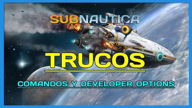 Subnautica: TODOS los trucos y comandos de consola