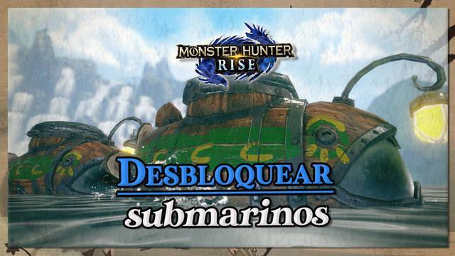 Monster Hunter Rise: Cómo conseguir los 3 submarinos del Argosy