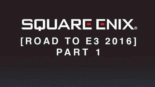 Square Enix desvela parte de sus planes para el E3 2016