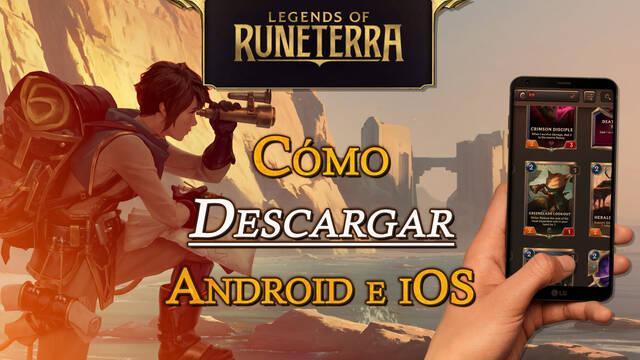 ¿Cómo descargar gratis Legends of Runeterra en móviles Android e iOS?