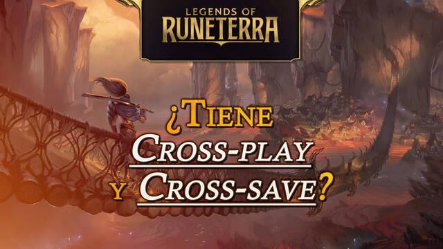 ¿Legends of Runeterra tiene cross-play y cross-save?