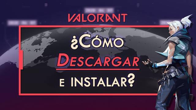 Cómo descargar e instalar Valorant gratis en tu PC