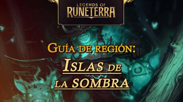 Región Islas de la Sombra en Legends of Runeterra: cartas, campeones y consejos