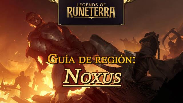 Región Noxus en Legends of Runeterra: cartas, campeones y consejos