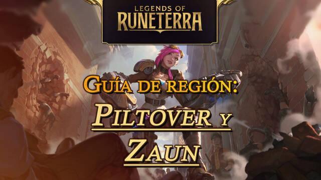 Región Piltover y Zaun en Legends of Runeterra: cartas, campeones y consejos