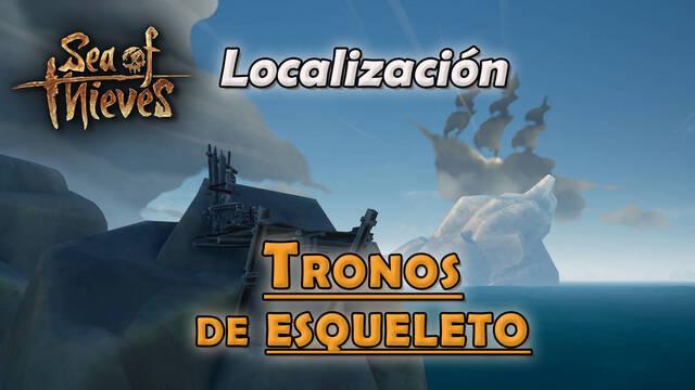 Sea of Thieves: TODOS los tronos de esqueleto - localización