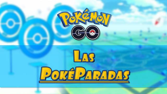 PokéParadas en Pokémon Go y sus recompensas