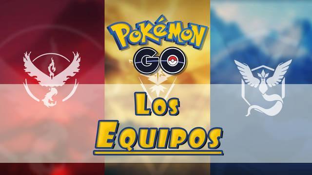 Equipos en Pokémon Go: ¿Cuál es mejor o cuál elegir?