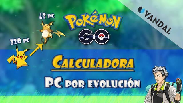 Calculadora evolución PC - Pokémon Go (ACTUALIZADA 6ª GEN)