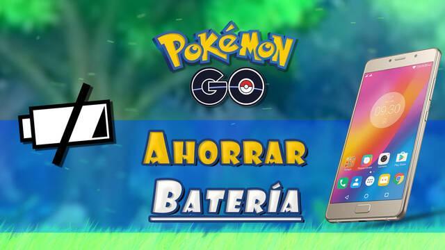 Cómo ahorrar batería jugando a Pokémon Go: Todos los consejos