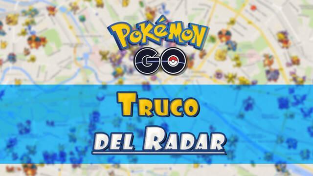 Truco del Radar de Pokémon Go - ¿Cómo encontrar Pokémon fácilmente?