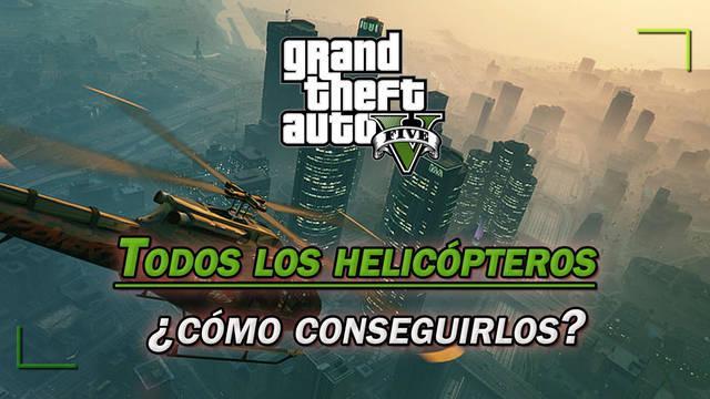 TODOS los helicópteros de GTA 5 y ¿cómo conseguirlos?