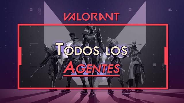 TODOS los Agentes de Valorant: clases, habilidades y características