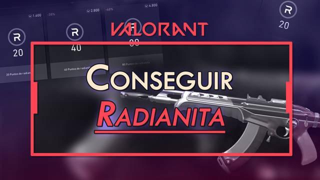 Puntos Radianita en Valorant: ¿Cómo conseguirlos gratis y para qué sirven?
