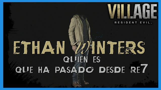 Resident Evil 8 Village: Ethan Winters - Quién es y qué ha pasado desde RE7