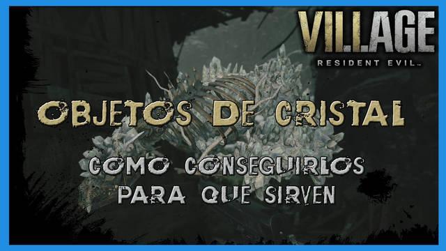 Resident Evil 8 Village: objetos de cristal, ¿para qué sirven?