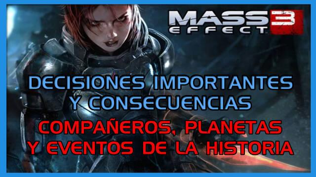 Mass Effect 3: TODAS las decisiones importantes y consecuencias