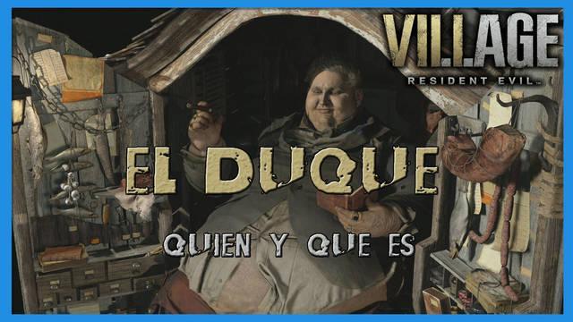 Resident Evil 8 Village: ¿quién y qué es el Duque?