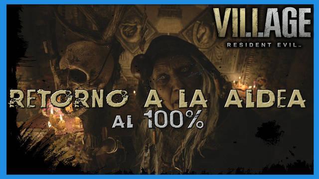 Resident Evil 8 Village: Retorno a la aldea al 100%