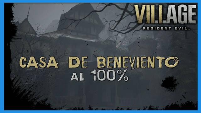Resident Evil 8 Village: Casa de Beneviento al 100%