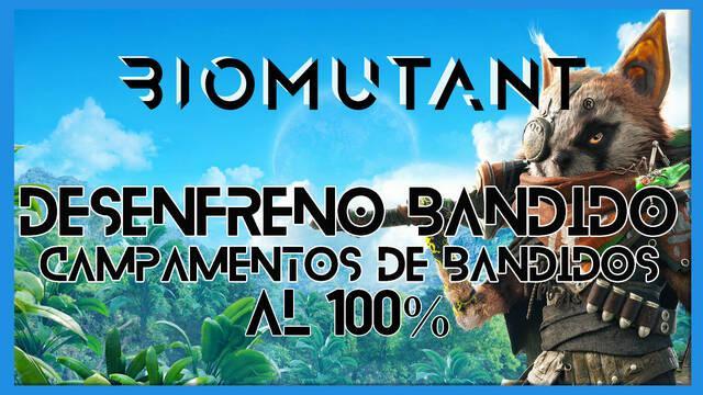Biomutant: Desenfreno bandido / Campamentos de bandidos -  Cómo completarla