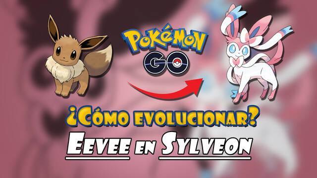 Pokémon GO: Cómo evolucionar a Eevee en Sylveon; todos los métodos