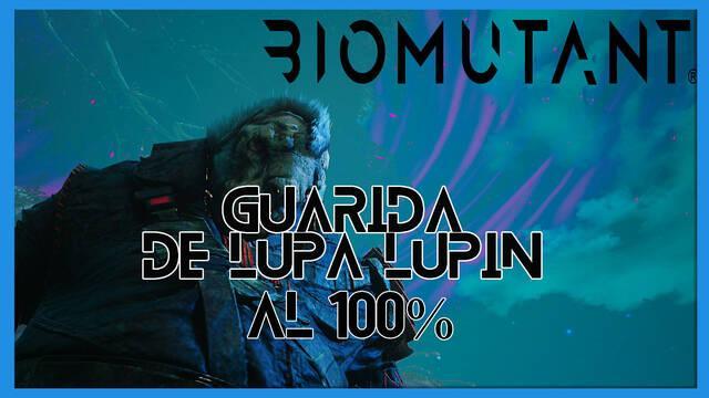 Guarida de Lupa-Lupin en Biomutant al 100%: walkthrough y consejos