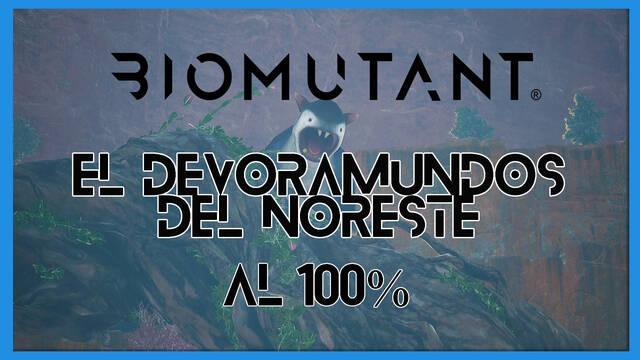 El Devoramundos del nordeste en Biomuant al 100%: walkthrough y consejos