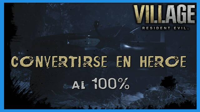 Resident Evil 8 Village: Convertirse en héroe al 100%