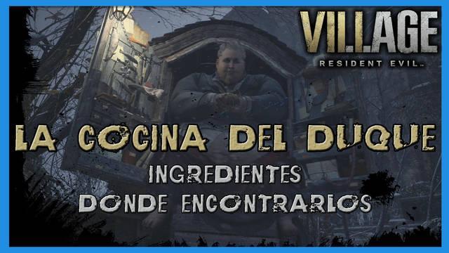 Resident Evil 8 Village: La cocina del Duque - ingredientes y cómo conseguirlos