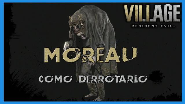 Resident Evil 8 Village: cómo derrotar a Moreau - Tips y consejos