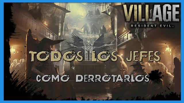 Resident Evil 8 Village: TODOS los jefes y cómo derrotarlos