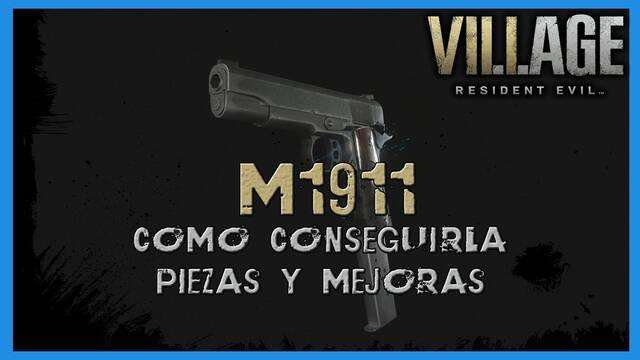 Resident Evil 8 Village: M1911 - cómo conseguirla, piezas y mejoras