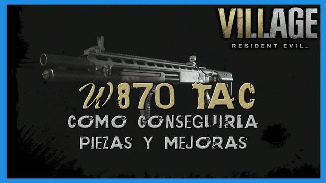 Resident Evil 8 Village: W870 TAC - todas las piezas y mejoras